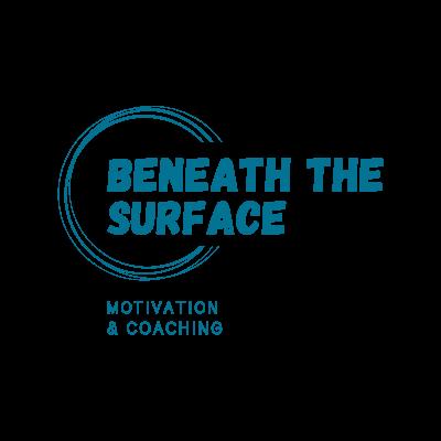 Beneath The Surface Motivation & Coaching